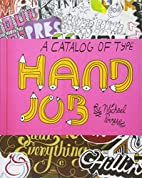 Hand Job: A Catalog of Type by Michael Perry