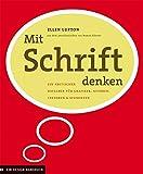 Ellen Lupton: Mit Schrift denken. Design Ratgeber