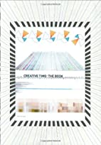 Creative Time: The Book: 33 Years of Public…