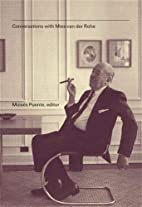 Conversations with Mies van der Rohe by…