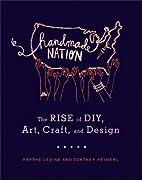 Handmade Nation: The Rise of DIY, Art,…