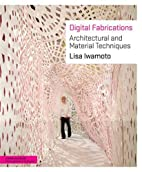 Digital Fabrications: Architectural and…