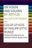 Arthur Schopenhauer: On Vision and Colors