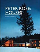 Peter Rose: Houses by Peter Rose