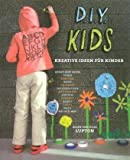 Lupton, Ellen: D.I.Y. Kids: Kreative Ideen fur Kinder (German Edition)