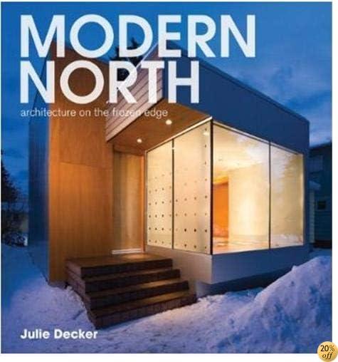 Modern North: Architecture on the Frozen Edge