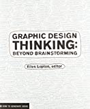 Lupton, Ellen: Graphic Design Thinking (Design Briefs)