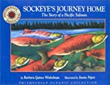 Barbara Gaines Winkelman: Sockeye's Journey Home: The Story of a Pacific Salmon (Smithsonian Oceanic Collection)