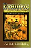 Bekerie, Ayele: Ethiopic an African Writing System: Its History and Principles