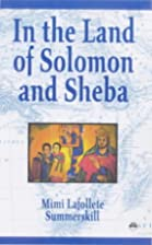 In the Land of Solomon and Sheba by Mimi…