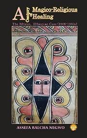 A Century of Magico-Religious Healing - The…