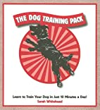 The Dog Training Pack by Sarah Whitehead