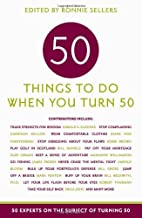 Fifty Things to Do When You Turn Fifty by…