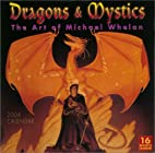 Dragons & Mystics 2004 Calendar: The Art of…