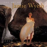 Wyeth, Jamie: Art of Jamie Wyeth 2005 Calendar