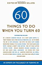 Sixty Things to Do When You Turn Sixty by…