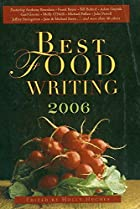 Best Food Writing 2006 (Best Food Writing)…
