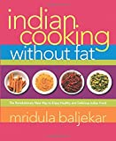 Baljekar, Mridula: Indian Cooking Without Fat: The Revolutionary New Way to Enjoy Healthy and Delicious Indian Food