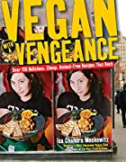 Vegan with a Vengeance : Over 150 Delicious,…