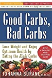 Burani, Johanna: Good Carbs, Bad Carbs: Lose Weight And Enjoy Optimum Health And Vitality By Eating The Right Carbs