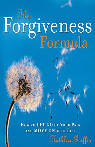 the-forgiveness-formula-how-to-let-go-of-your-pain-and-move-on-with-life