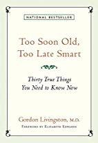 Too Soon Old, Too Late Smart: Thirty True…