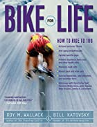 Bike for Life: How to Ride to 100 by Roy M.…