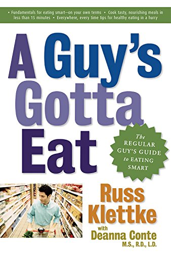 a-guys-gotta-eat-the-regular-guys-guide-to-eating-smart