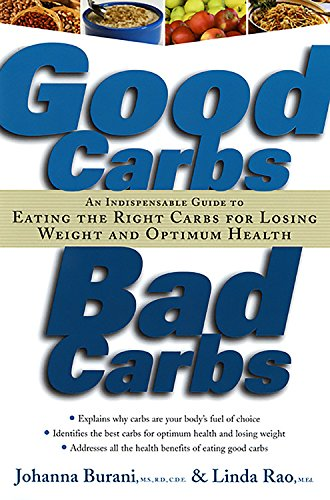 good-carbs-bad-carbs-an-indispensable-guide-to-eating-the-right-carbs-for-losing-weight-and-optimum-health