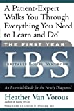Van Vorous, Heather: The First Year - Ibs: (Irritable Bowel Syndrome)  An Essential Guide for the Newly Diagnosed