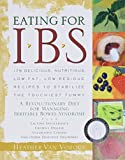 Van Vorous, Heather: Eating for Ibs: 175 Delicious, Nutritious, Low-Fat, Low-Residue Recipes to Stabilize the Touchiest Tummy