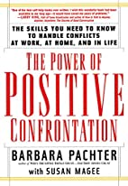 The Power of Positive Confrontation: The…