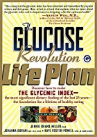 The Glucose Revolution Life Plan by Jennie…