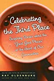 Oldenburg, Ray: Celebrating the Third Place: Inspiring Stories About the Great Good Places at the Heart of Our Communities