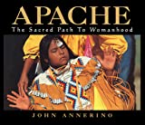 Annerino, John: Apache, Sacred Path Womanhood (CL)