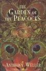 Weller, Anthony: The Garden of the Peacocks