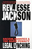 Jackson, Jesse: Legal Lynching: Racism, Injustice and the Death Penalty