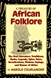 Courlander, Harold: A Treasury of African Folklore: The Oral Literature, Traditions, Myths, Legends, Epics, Tales, Recollections, Wisdom, Sayings, and Humor of Africa