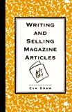 Shaw, Eva: Writing and Selling Magazine Articles