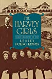 Poling-Kempes, Lesley: The Harvey Girls: Women Who Opened the West