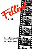 Alpert, Hollis: Fellini: A Life
