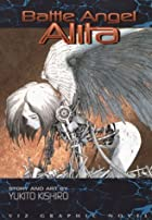 Battle Angel Alita, Volume 1: Rusty Angel by…