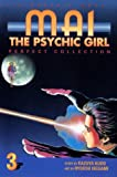 Kudo, Kazuya: Mai The Psychic Girl: Perfect Collection (Volume 3)