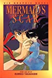 Takahashi, Rumiko: Mermaid&#39;s Scar