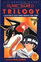 Rumic World Trilogy (Volume 3) by Rumiko…