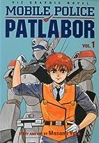 Mobile Police Patlabor, Vol. 1 by Masami…