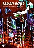 Jones, Mason: Japan Edge: The Insider's Guide to Japanese Pop Subculture