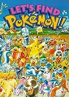 Let's Find Pokemon! by Kazunori Aihara