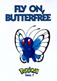 Toda, Akihito: Pokemon Tales, Volume 7: Fly On Butterfree
