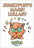 Toda, Akihito: Pokemon Tales, Volume 11: Jigglypuff's Magic Lullaby